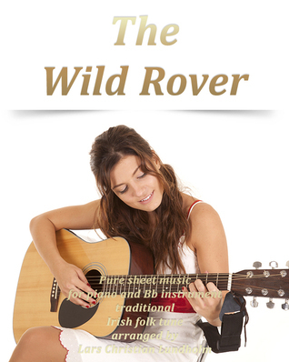 The Wild Rover Pure sheet music for piano and Bb instrument traditional Irish folk tune arranged  by  Lars Christian Lundholm by Pure Sheet music