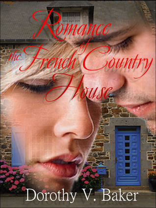 Romance of the French Country House Dorothy Baker