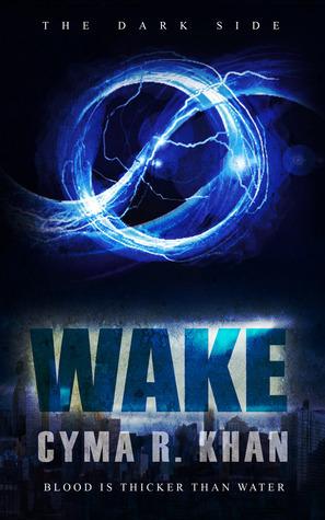 WAKE (The Dark Side, #2)  by  Cyma Rizwaan Khan