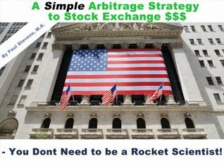 A Simple Arbitrage Strategy to Stock Market $$$  by  Paul Stevens