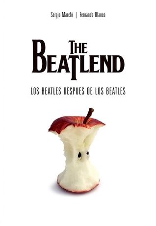 The Beatlend: Los Beatles Después De Los Beatles Sergio Marchi