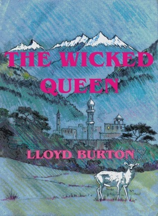 The Wicked Queen  by  Lloyd Burton