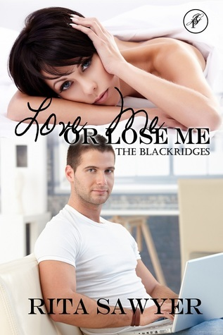 Love Me Or Lose Me  by  Rita Sawyer
