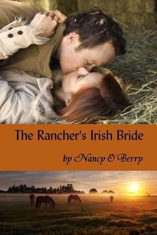 The Ranchers Irish Bride Nancy OBerry