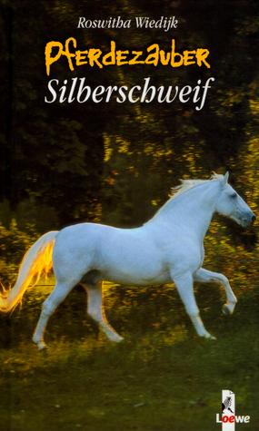 Pferdezauber: Silberschweif  by  Roswitha Wiedijk