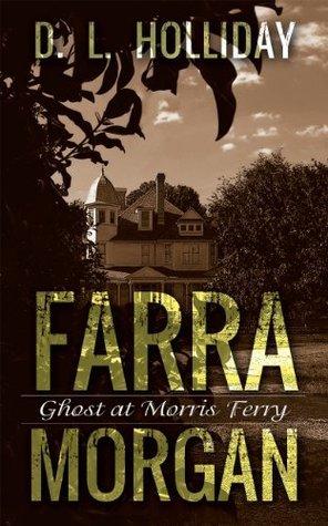 Farra Morgan, Ghost at Morris Ferry: Ghost at Morris Ferry D. L. Holliday