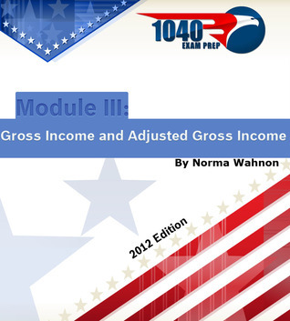 1040 Exam Prep Module III: Items Excluded from Gross Income  by  Norma Wahnon