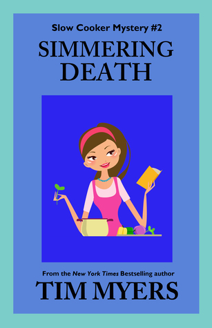 Simmering Death (Slow Cooker Mystery Series)  by  Tim Myers