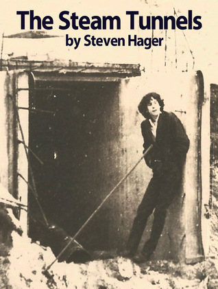 The Steam Tunnels  by  Steven Hager
