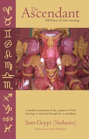 The Ascendant-108 Planets of Vedic Astrology Sam Geppi