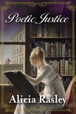 Poetic Justice, a Regency Romance  by  Alicia Rasley
