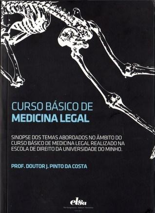Curso Básico de Medicina Legal  by  J. Pinto da Costa