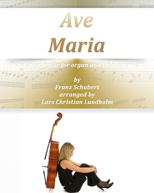 Ave Maria Pure sheet music for organ and Bb instrument  by  Franz Schubert arranged by Lars Christian Lundholm by Pure Sheet music