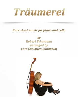 Träumerei Pure sheet music for piano and cello Robert Schumann arranged by Lars Christian Lundholm by Pure Sheet music