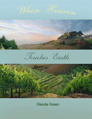 When Heaven Touches Earth  by  Glenda Green
