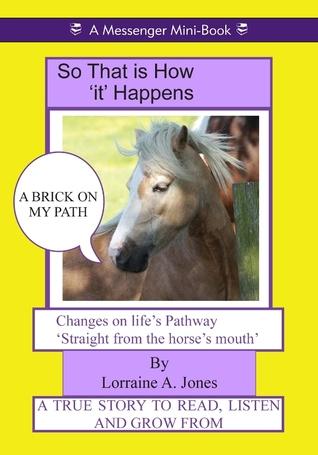 So That is How it Happens  by  Lorraine A. Jones