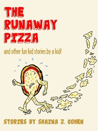The Runaway Pizza  by  Shaina Cohen