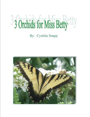 3 Orchids for Miss Betty  by  Cynthia Snapp