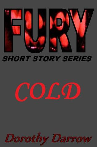 Cold (Fury Short Story Series)  by  Dorothy Darrow