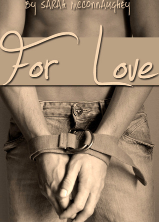 For Love  by  Sarah McConnaughey