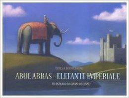 Abul Abbas elefante imperiale  by  Teresa Buongiorno