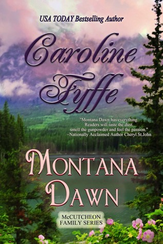 Montana Dawn-Western Historical Romance, Montana Territory, 1883  by  Caroline Fyffe