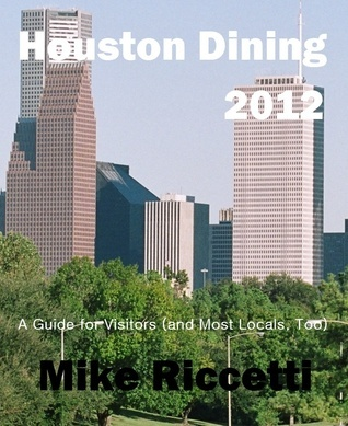 Houston Dining Index - A Guide for Visitors Mike Riccetti