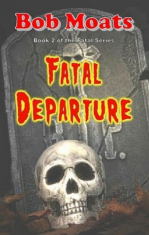 Fatal Departure  by  Bob Moats