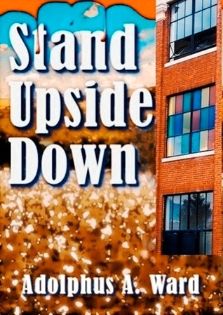 Stand Upside Down  by  Adolphus Ward