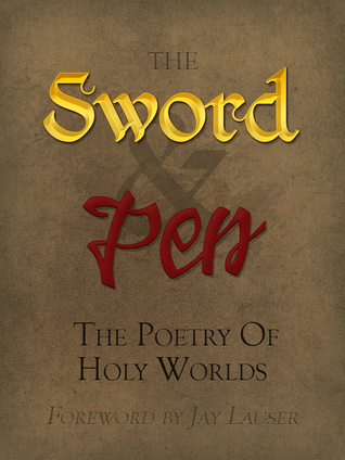 The Sword and Pen: The Poetry of Holy Worlds  by  Holy Worlds