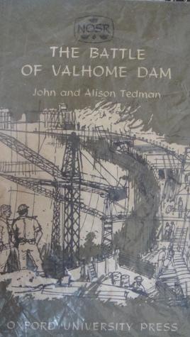 The Battle Of Valhome Dam John and Alisom Tedman