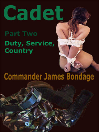 Cadet: Duty, Service, Country  by  Commander James Bondage