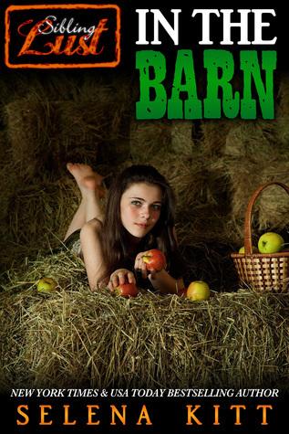 Sibling Lust: In the Barn Selena Kitt