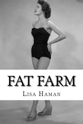 Fat Farm Lisa Haman