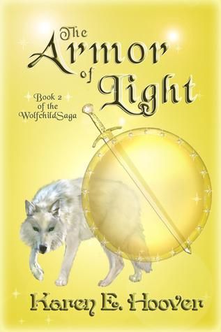 The Armor of Light: Book 2 of The Wolfchild Saga Karen E. Hoover
