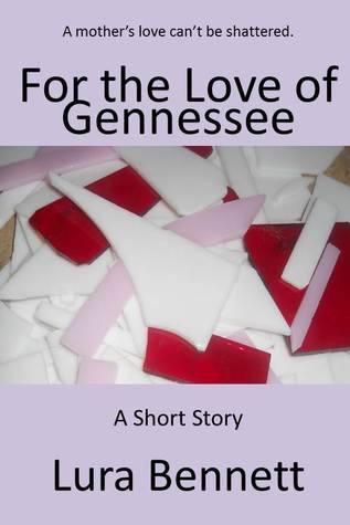For the Love of Gennessee Lura Bennett
