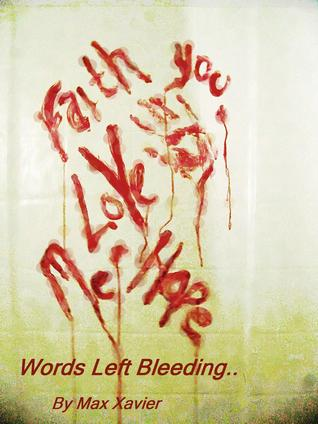 Words Left Bleeding  by  Max Xavier