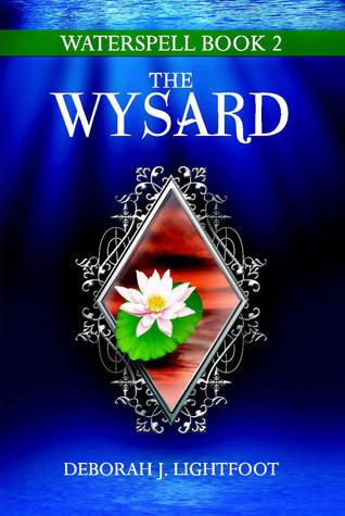 Waterspell Book 2: The Wysard Deborah J. Lightfoot