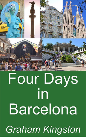 Four Days in Barcelona  by  Graham Kingston