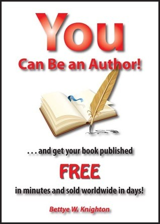 You Can Be an Author! Bettye Knighton