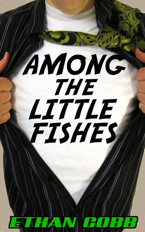Among the Little Fishes  by  Ethan Cobb
