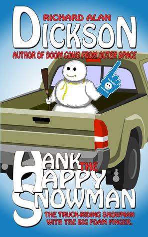 Hank the Happy Snowman  by  Richard Alan Dickson