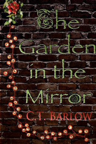 The Garden in the Mirror Charles Barlow