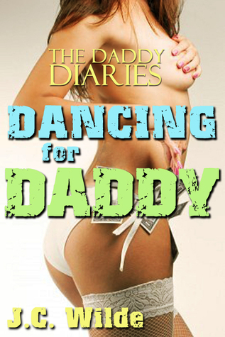 Dancing for Daddy J.C. Wilde