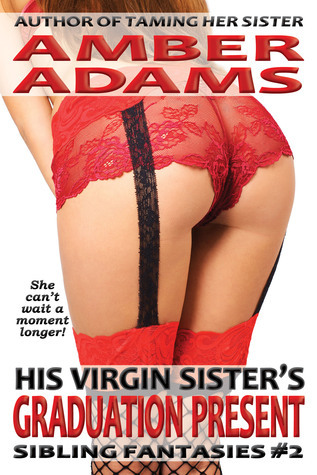 Sex Starved Stepsister - An Erotic Story Amber Adams