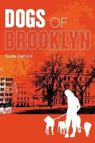 Dogs of Brooklyn  by  Susie Deford