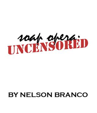Soap Opera: Uncensored  by  Nelson Branco