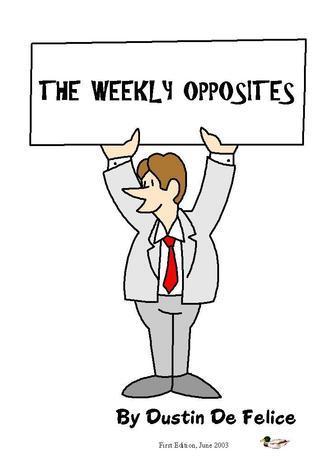 The Weekly Opposites  by  Dustin De Felice