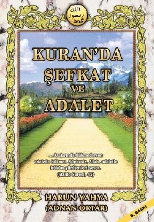 Kuran'da Şefkat ve Adalet  by  Harun Yahya