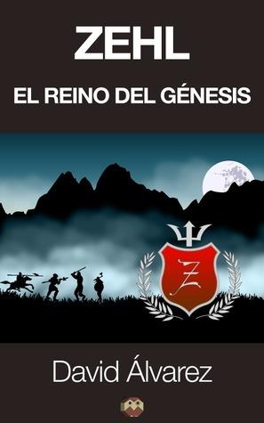 Zehl. El reino del génesis David Alvarez